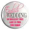 English Wedding Badge